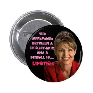 Sarah Palin, VP's lipstick 2 Inch Round Button