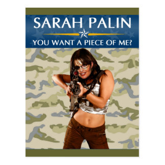 Sarah Palin - You Want A Piece Of Me? Postcard