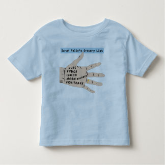 Sarah Palins Grocery List.  Toddlers T-Shirt. T-shirt