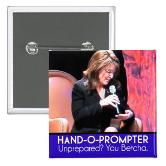 Sarah Palin's Teleprompter: The Hand-o-Prompter Pinback Button