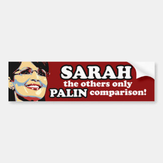 SARAH, the others only PALIN comparison sticker Car Bumper Sticker