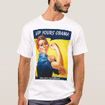 Sarah the Riveter, Up Yours Obama, T-Shirt