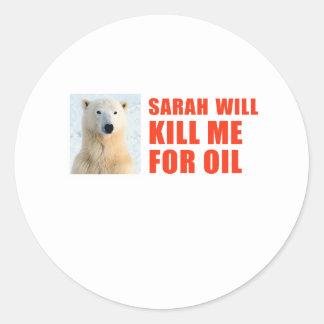 Sarah will kill me for oil classic round sticker