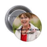 ¡SarahPalin1, presidente Palin Not una ocasión! Pin