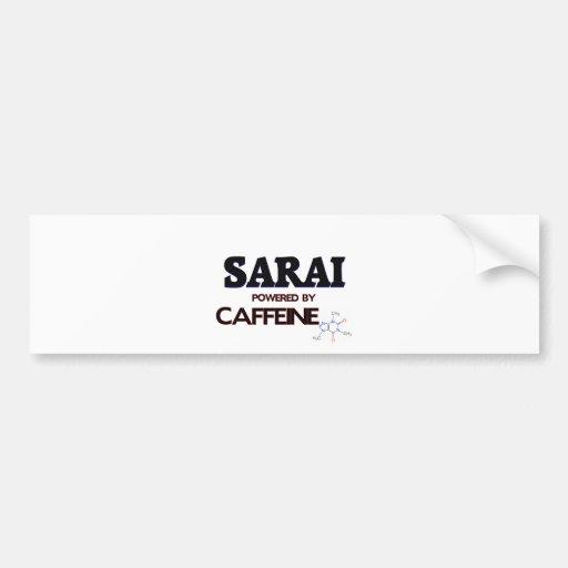 Sarai powered by caffeine bumper sticker