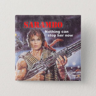 SARAMBO - Nothing Can Stop Her Pinback Button