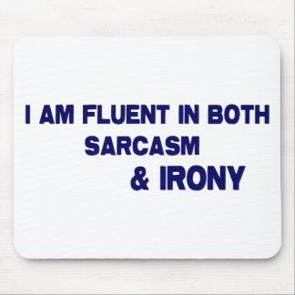 Sarcasm and Irony Mouse Pad