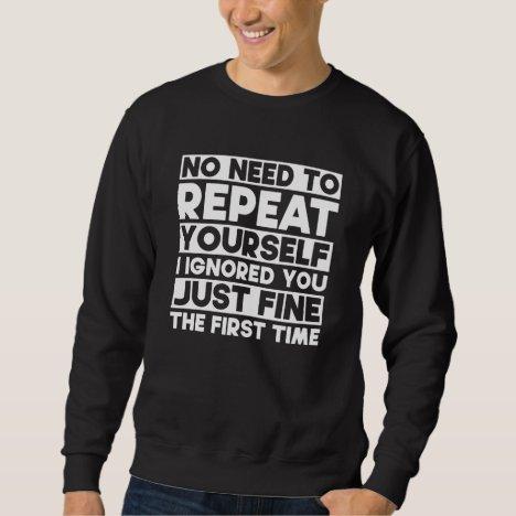 Sarcasm Funny Quotes Sweatshirt