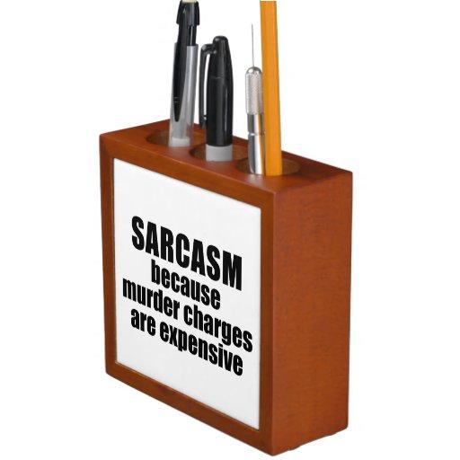 Sarcasm - Funny Sarcastic Quote  Desk Organizer