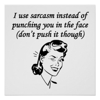 Sarcasm Instead Of Punching Print