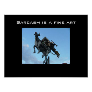Sarcasm is a fine art poster