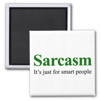 Sarcasm is for smart people 2 inch square magnet