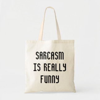 Sarcasm is Funny Tote Bag
