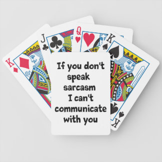 Sarcasm is how I communicate Bicycle Playing Cards