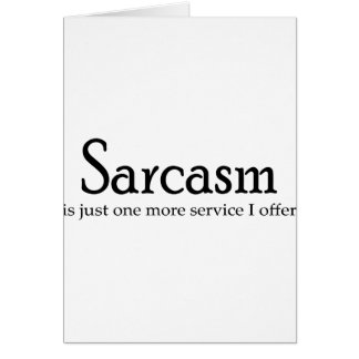 Sarcasm Is Just One More Service Card