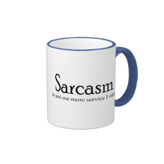 Sarcasm Is Just One More Service Coffee Mugs