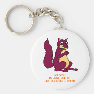 Sarcasm is just one of the services I offer Keychain