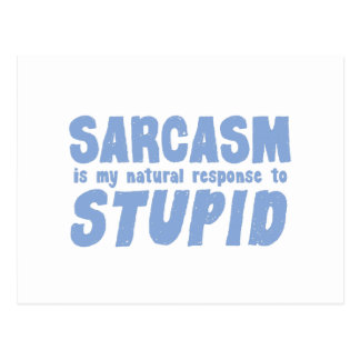 Sarcasm is my natural response to stupid postcard