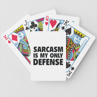 Sarcasm Is My Only Defense Bicycle Playing Cards