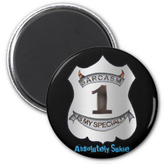 Sarcasm is my specialty 2 inch round magnet
