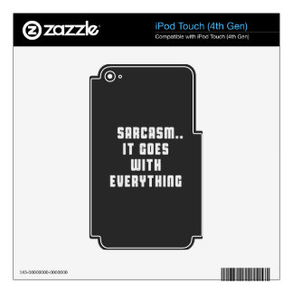 Sarcasm.. It goes with everything iPod Touch 4G Decal