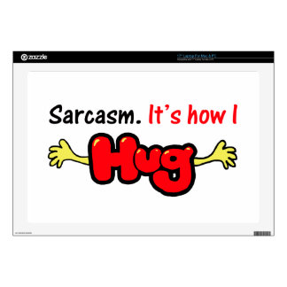 """Sarcasm. It's How I Hug Decal For 17"""" Laptop"""