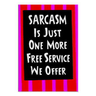 SARCASM JUST ONE MORE FREE SERVICE OFFER laughs Print