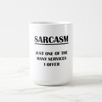 Sarcasm Just One of the Many Services I Offer Mug