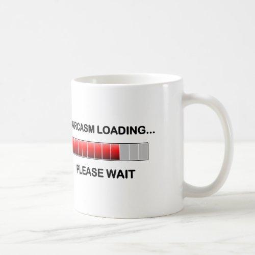 Sarcasm Loading Coffee Mug