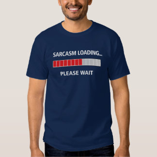 Sarcasm Loading Dark Color T-Shirt