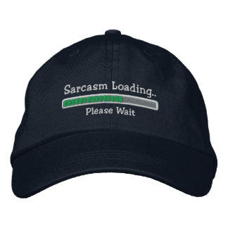 Sarcasm Loading Please Wait Embroidered Hats