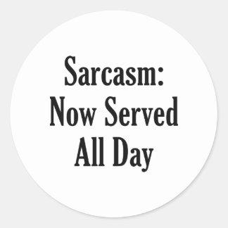 Sarcasm Now Served All Day Classic Round Sticker