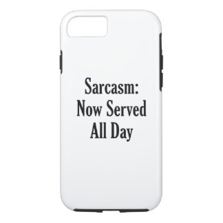 Sarcasm Now Served All Day iPhone 8/7 Case