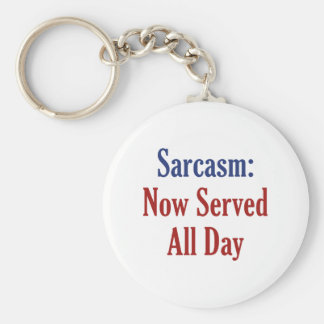Sarcasm Now Served All Day Keychain