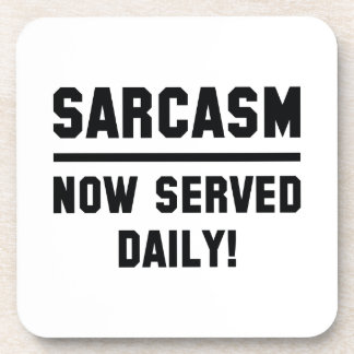 Sarcasm Now Served Daily Coaster