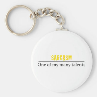 Sarcasm - One of my many talents Key Chains