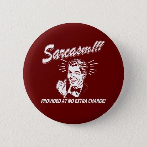 Sarcasm Pinback Button