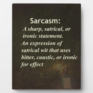Sarcasm Plaque