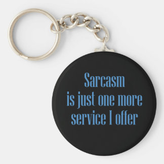 Sarcasm Service Key Chains