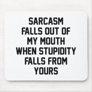 Sarcasm Stupidity Mouse Pad