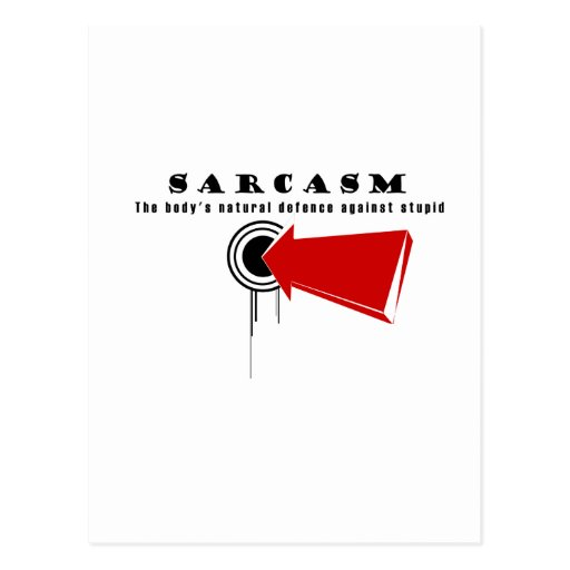 SARCASM, The body's natural defence against stupid Postcard