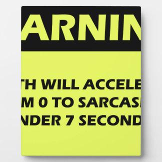 Sarcasm Warning Plaque
