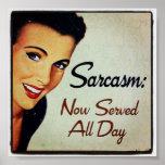 Sarcasmo; Ahora servido todo el día Impresiones