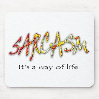 Sarcasmo es una manera de vida tapetes de raton