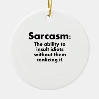 Sarcasmo: La capacidad de insultar a idiotas Ornamento Para Arbol De Navidad