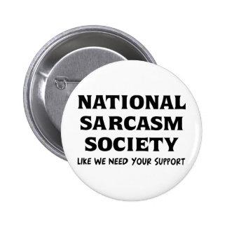 Sarcasmo nacional pin redondo de 2 pulgadas