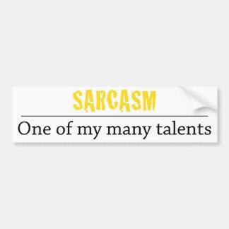 Sarcasmo - uno de mis muchos talentos pegatina de parachoque
