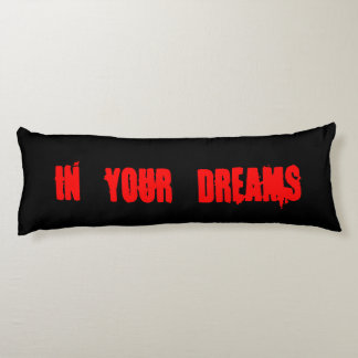 Sarcastic As If In Your Dreams Red and Black Body Pillow
