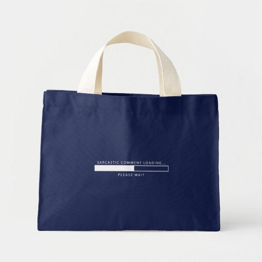 Sarcastic Comment Loading Canvas Bag