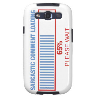 Sarcastic comment loading samsung galaxy SIII cases